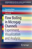Flow Boiling in Microgap Channels, Tamanna Alam and Poh Seng Lee, 1461471893