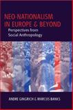 Neo-Nationalism in Europe and Beyond : Perspectives from Social Anthropology, Gingrich, Andre, 1845451899
