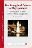 The Strength of Culture for Development : Why Culture Matters in International Cooperation, , 2875741896