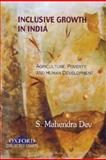 Inclusive Growth in India : Essays on Agriculture, Poverty, and Human Development, Dev, Mahendra, 0195691903