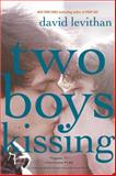 Two Boys Kissing, David Levithan, 0307931900