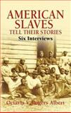 American Slaves Tell Their Stories, Octavia V. Rogers Albert, 0486441903