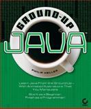 Ground-up Java, Philip Heller, 0782141900