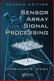 Sensor Array Signal Processing, Second Edition, Naidu, Prabhakar S., 1420071904