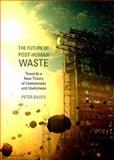 The Future of Post-Human Waste : Towards a New Theory of Uselessness and Usefulness, Baofu, Peter, 1443841900