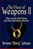 """The Prince of Weapons II, Terrance """"Shinry"""" Johnson, 1462651909"""