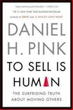 To Sell Is Human, Daniel H. Pink, 1594631905