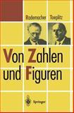 Von Zahlen und Figuren : Proben Mathematischen Denkens Fa1/4r Liebhaber der Mathematik, Rademacher, Hans and Toeplitz, Otto, 3540041907