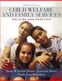 Child Welfare and Family Services : Policies and Practice, Downs, Susan Whitelaw and Moore, Ernestine, 0205571905
