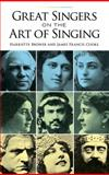 Great Singers on the Art of Singing, Harriette M. Brower and James Francis Cooke, 0486291901
