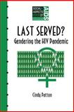 Last Served? : Gendering the HIV Pandemic, Patton, Cindy, 0748401903