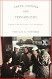 Dress, Fashion and Technology : From Prehistory to the Present, Tortora, Phyllis G., 085785190X