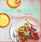 Miraval's Sweet and Savory Cooking, Justin Cline Macy and Kim Macy, 1401941907