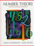 Number Theory with Applications, Anderson, James A. and Bell, James M., 0131901907