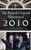 The British General Election of 2010, Kavanagh, Dennis and Cowley, Philip, 0230521908