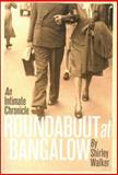 Roundabout at Bangalow : An Intimate Chronicle, Walker, Shirley, 0702231908