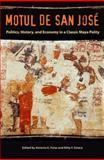 Motul de San Jose : Politics, History, and Economy in a Maya Polity, , 0813041902