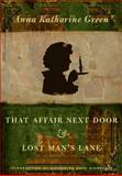 That Affair Next Door and Lost Man's Lane, Green, Anna Katharine, 082233190X