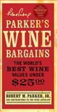 Parker's Wine Bargains, Robert M. Parker, 1439101906