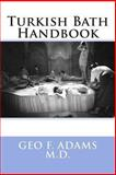 Turkish Bath Handbook, Geo Adams, 1490591907