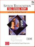 Speech Recognition : The Future Now, Koerner, Michael, 0136181902
