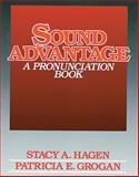 Sound Advantage : A Pronunciation Book, Hagen, Stacy A. and Grogan, Patricia E., 0138161909