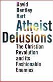 Atheist Delusions, David Bentley Hart, 0300111908
