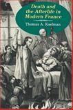 Death and the Afterlife in Modern France, Kselman, Thomas A., 0691031908