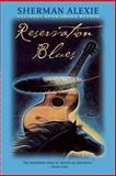 Reservation Blues, Sherman Alexie, 0802141900