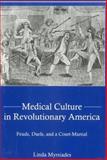 Medical Culture in Revolutionary America 9780838641903