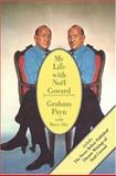 My Life with Noel Coward, Graham Payn, 1557831904
