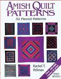 Amish Quilt Patterns, Rachel Thomas Pellman and Rachel T. Pellman, 1561481904