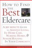 How to Find the Best Eldercare, Marilyn Rantz, 1577491904