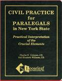 Civil Practice for Paralegals in New York State : Practical Interpretation of the Crucial Elements, Coleman, Charles E. and Williams, Gail Elizabeth, 1889031909