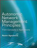 Autonomic Network Management Principles : From Concepts to Applications, , 0123821908