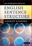 An Introduction to English Sentence Structure, Radford, Andrew, 0521731909
