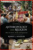 Anthropology and Religion, Robert L. Winzeler, 0759121907