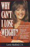Why Can't I Lose Weight?, Lorrie Medford, 096764190X