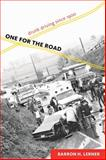 One for the Road : Drunk Driving Since 1900, Lerner, Barron H., 1421401908