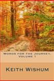 Words for the Journey Volume 1, Keith Wishum, 1480291900