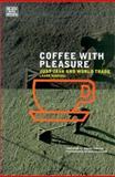 Coffee with Pleasure, Laure Waridel, 1551641909