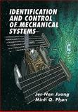 Identification and Control of Mechanical Systems, Juang, Jer-Nan and Phan, Minh Q., 0521031907