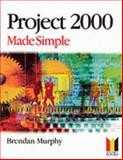 Project 2000 Made Simple, Murphy, Brendan, 0750651903