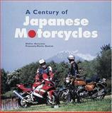A Century of Japanese Motorcycles, Ganneau, Didier and Dumas, François-Marie, 0760311900