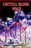 Crystal Blood Road, Janice Spielberger, 1466421908