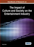 Handbook of Research on the Impact of Culture and Society on the Entertainment Industry, R. Gulay Ozturk, 1466661909