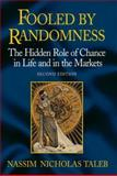 Fooled by Randomness : The Hidden Role of Chance in Life and in the Markets, Taleb, Nassim Nicholas, 158799190X