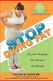 Stop Dying Fat, MD, Eleazar M Kadile, 1599321904