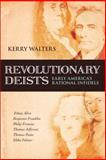 Revolutionary Deists : Early America's Rational Infidels, Kerry Walters, 1616141905