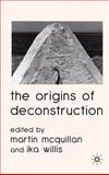 The Origins of Deconstruction, , 0230581900